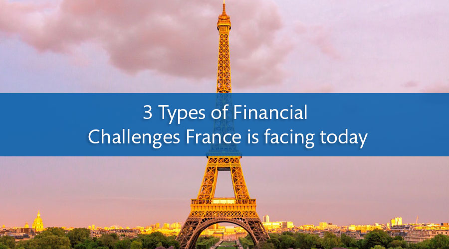 3 Types of Financial Challenges France is facing today