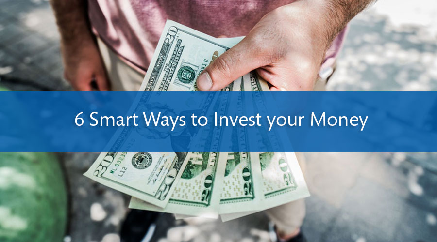 6 Smart Ways to Invest your Money